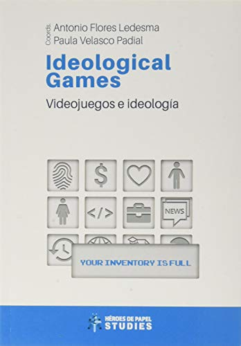 Ideological Games: Video Games and Ideology: 3 (STUDIES)